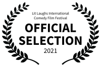 Lit Laughs International   Comedy Film Festival - OFFICIAL SELECTION - 2021