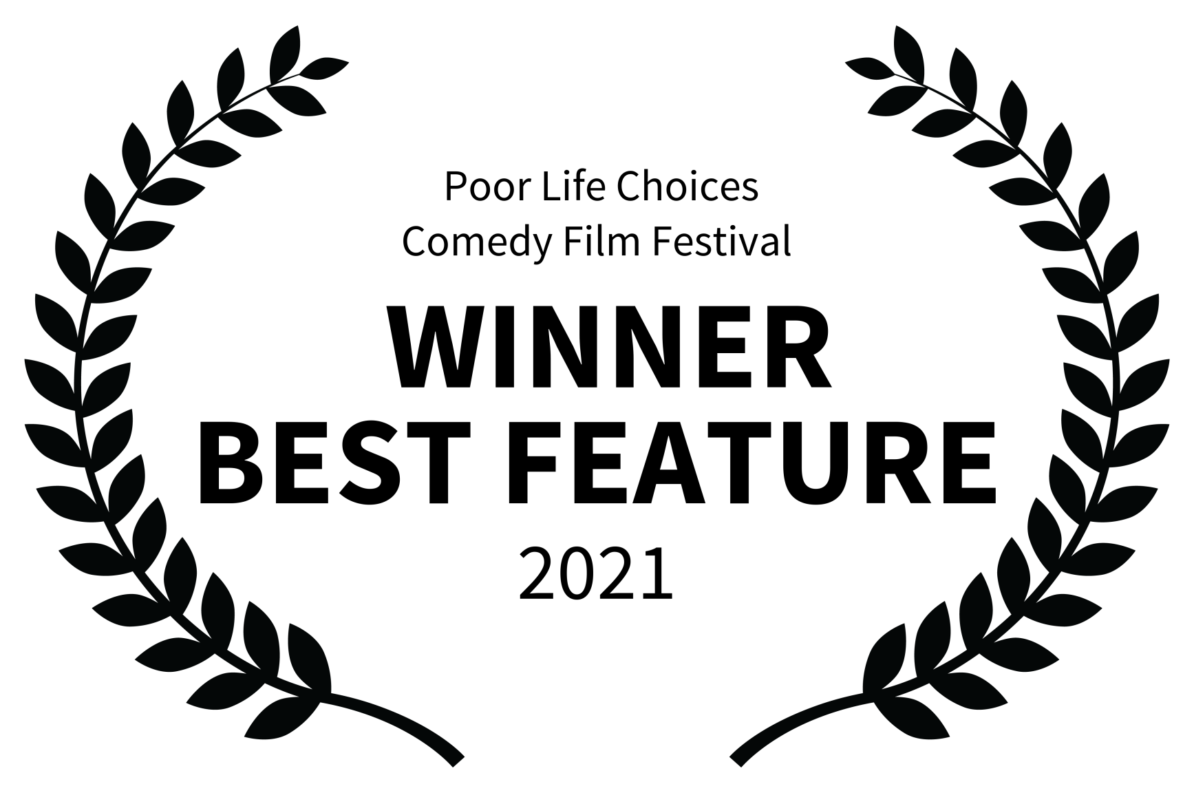 Poor Life Choices Comedy Film Festival - WINNER BEST FEATURE - 2021